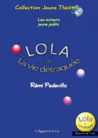 Lola ou La vie détraquée