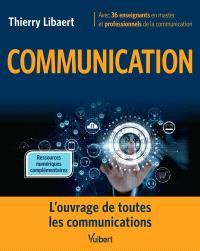 Communication : l'ouvrage de toutes les communications