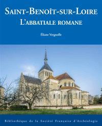 Saint-Benoît-sur-Loire : l'abbatiale romane