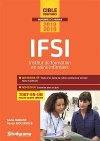 IFSI, Institut de formation en soins infirmiers : tout-en-un : concours 2018-2019