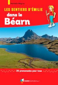 Les sentiers d'Emilie dans le Béarn : 25 promenades pour tous