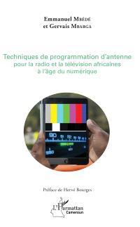 Techniques de programmation d'antenne pour la radio et la télévision africaines à l'âge du numérique