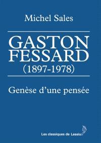 Gaston Fessard (1897-1978) : genèse d'une pensée. Suivi de Michel Sales : itinéraire, vocation et bibliographie