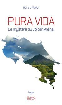Pura vida : le mystère du volcan Arenal