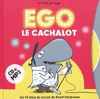 Ego le cachalot : les 14 tubes du concert de David Delabrosse
