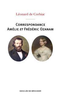 Correspondance Fréderic Ozanam et Amélie Soulacroix : poèmes, prières et notes intimes