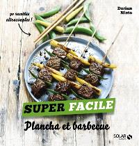 Plancha et barbecue : 90 recettes inédites ultrasimples !