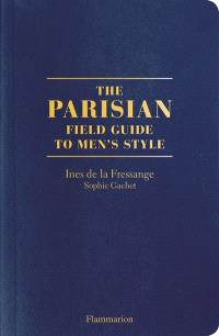The Parisian : field guide to men's style