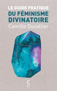 Le guide pratique du féminisme divinatoire