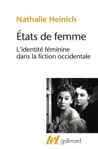 Etats de femme : l'identité féminine dans la fiction occidentale