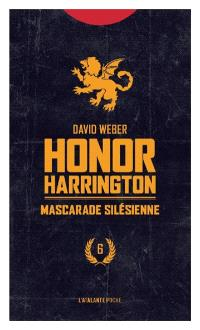 Honor Harrington. Volume 6, Mascarade silésienne