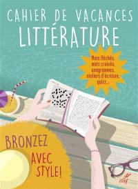 Bronzez avec style : cahier de vacances littérature