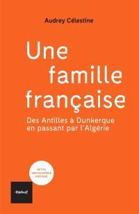 Une famille française : des Antilles à Dunkerque en passant par l'Algérie