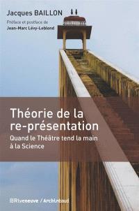 Théorie de la re-présentation : quand le théâtre tend la main à la science