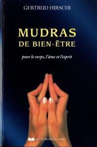 Mudras de bien-être : succès, santé et vitalité avec le yoga des doigts