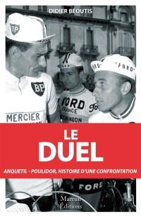Le duel : Anquetil-Poulidor : dix ans de confrontation (1960-1969)
