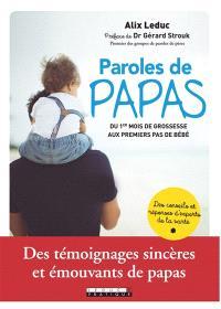 Paroles de papas : du 1er mois de grossesse aux premiers pas de bébé : des témoignages sincères et émouvants de papas