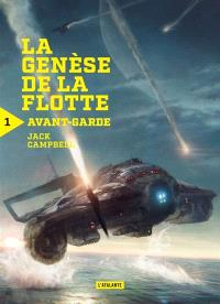 La genèse de la flotte. Volume 1, Avant-garde