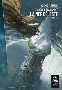 Le cycle d'Alamänder. Volume 3, La nef céleste