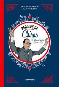Paroles de Chirac : confidences, réparties et phrases cultes