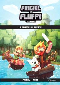 Frigiel et Fluffy : les origines. Volume 1, La chasse au trésor