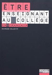 Etre enseignant au collège en français