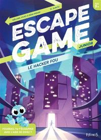 Le hacker fou : escape game junior