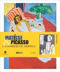 Matisse & Picasso : la comédie du modèle