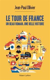 Le Tour de France : un beau roman, une belle histoire