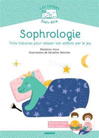 Sophrologie : trois histoires pour relaxer son enfant par le jeu