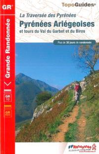 La traversée des Pyrénées, Pyrénées ariégeoises et tours du Val du Garbet et du Biros : Luchonnais, Couserans, Vicdessos, Haute-Ariège, Val du Garbet, Biros : GR 10, GR pays, plus de 30 jours de randonnée