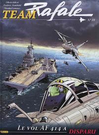 Team Rafale. Volume 10, Le vol AF 414 a disparu