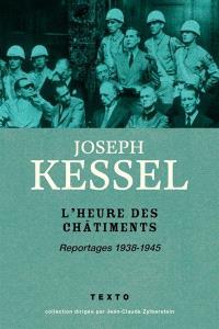 Reportages. Volume 3, L'heure des châtiments : 1938-1945
