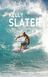 Pipe dreams : mes carnets de surf