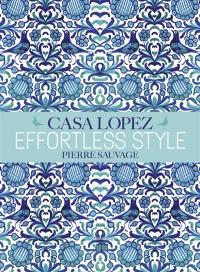 Casa Lopez : effortless style : Pierre Sauvage