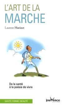 L'art de la marche : de la santé à la poésie de vivre