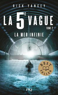 La 5e vague. Volume 2, La mer infinie