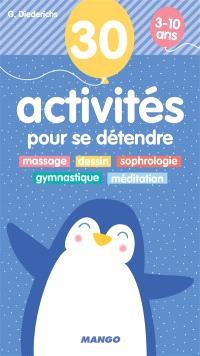 30 activités pour se détendre 3-10 ans : massage, dessin, sophrologie, gymnastique, méditation