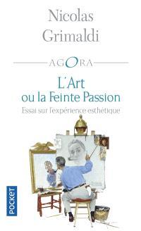 L'art ou La feinte passion : essai sur l'expérience esthétique