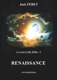 La saga de Ôm. Volume 5, Renaissance