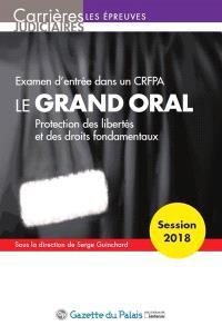 Le grand oral : protection des libertés et des droits fondamentaux : examen d'entrée dans un CRFPA, 2018