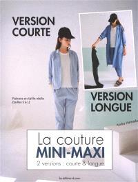 La couture mini-maxi : 2 versions, courte & longue