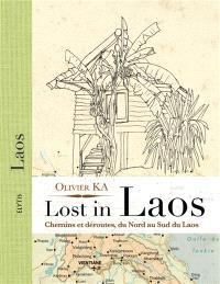 Lost in Laos : chemins et déroutes, du nord au sud du Laos