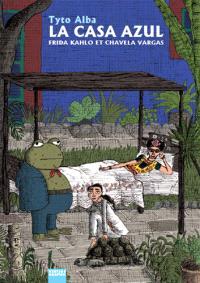 La casa azul : Frida Kahlo et Chavela Vargas