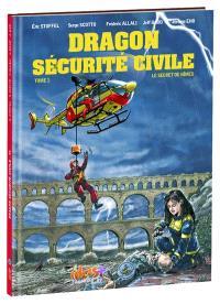 Dragon sécurité civile. Volume 1, Le secret de Nîmes