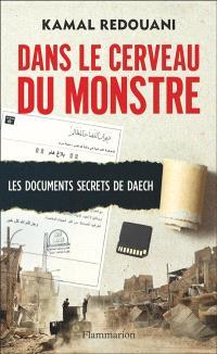 Dans le cerveau du monstre : les documents secrets de Daech