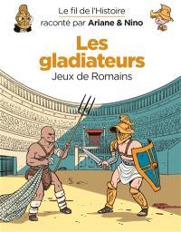 Le fil de l'histoire raconté par Ariane & Nino, Les gladiateurs : jeux de Romains