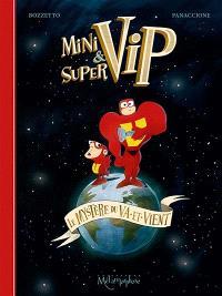 Mini & Supervip : le mystère du va-et-vient