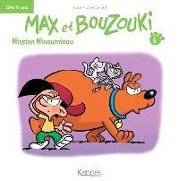 Max et Bouzouki. Volume 5, Mission Minouminou