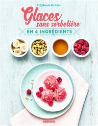 Glaces sans sorbetière : en 4 ingrédients